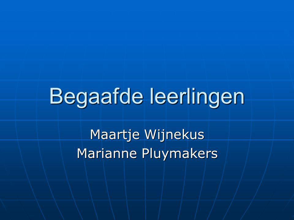 Begaafde leerlingen Maartje Wijnekus Marianne Pluymakers
