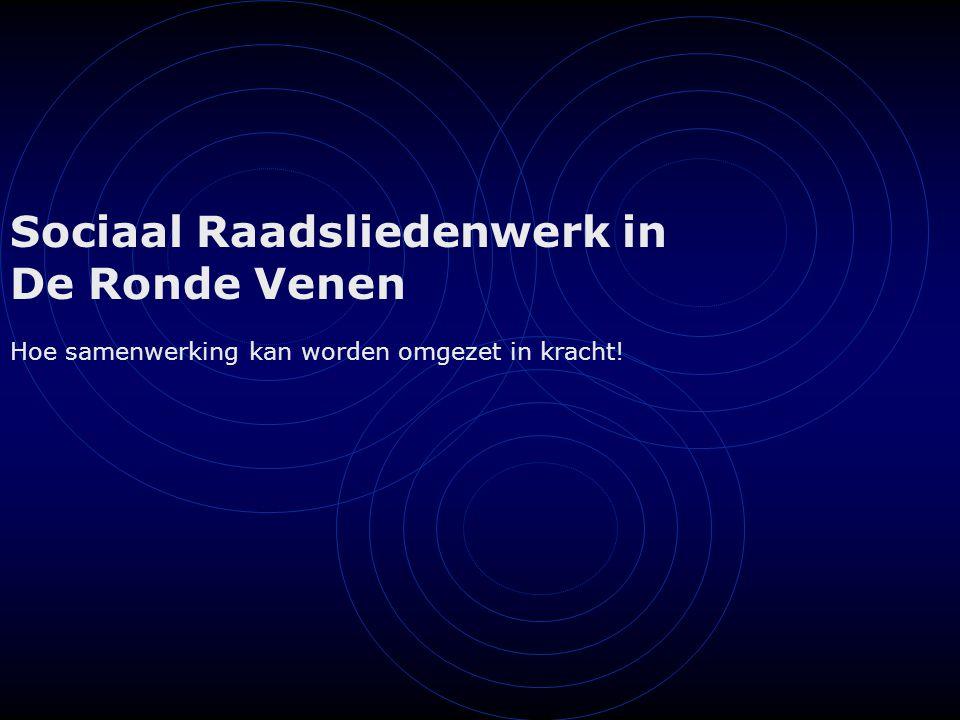 Sociaal Raadsliedenwerk in De Ronde Venen Hoe samenwerking kan worden omgezet in kracht!