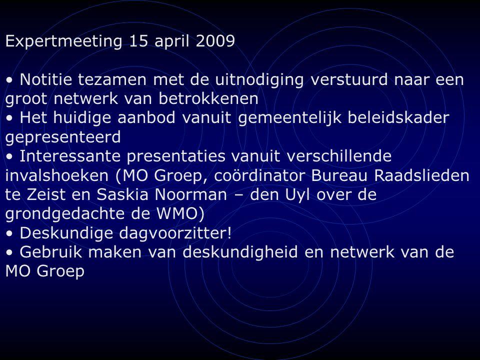 Expertmeeting 15 april 2009 Notitie tezamen met de uitnodiging verstuurd naar een groot netwerk van betrokkenen Het huidige aanbod vanuit gemeentelijk