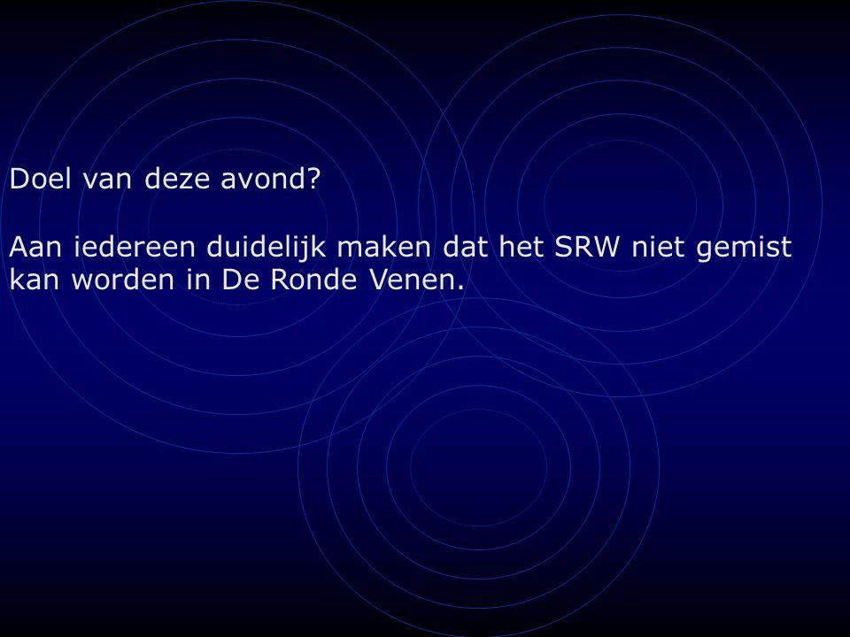 Doel van deze avond? Aan iedereen duidelijk maken dat het SRW niet gemist kan worden in De Ronde Venen.
