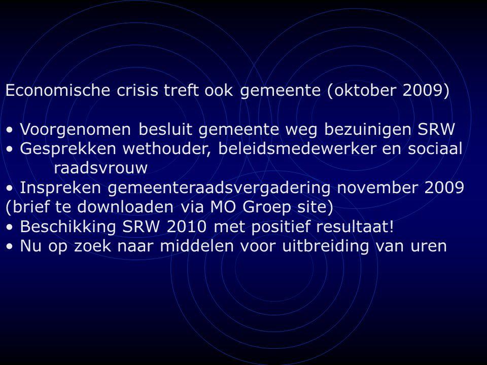 Economische crisis treft ook gemeente (oktober 2009) Voorgenomen besluit gemeente weg bezuinigen SRW Gesprekken wethouder, beleidsmedewerker en sociaa