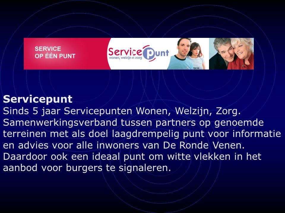 Servicepunt Sinds 5 jaar Servicepunten Wonen, Welzijn, Zorg.
