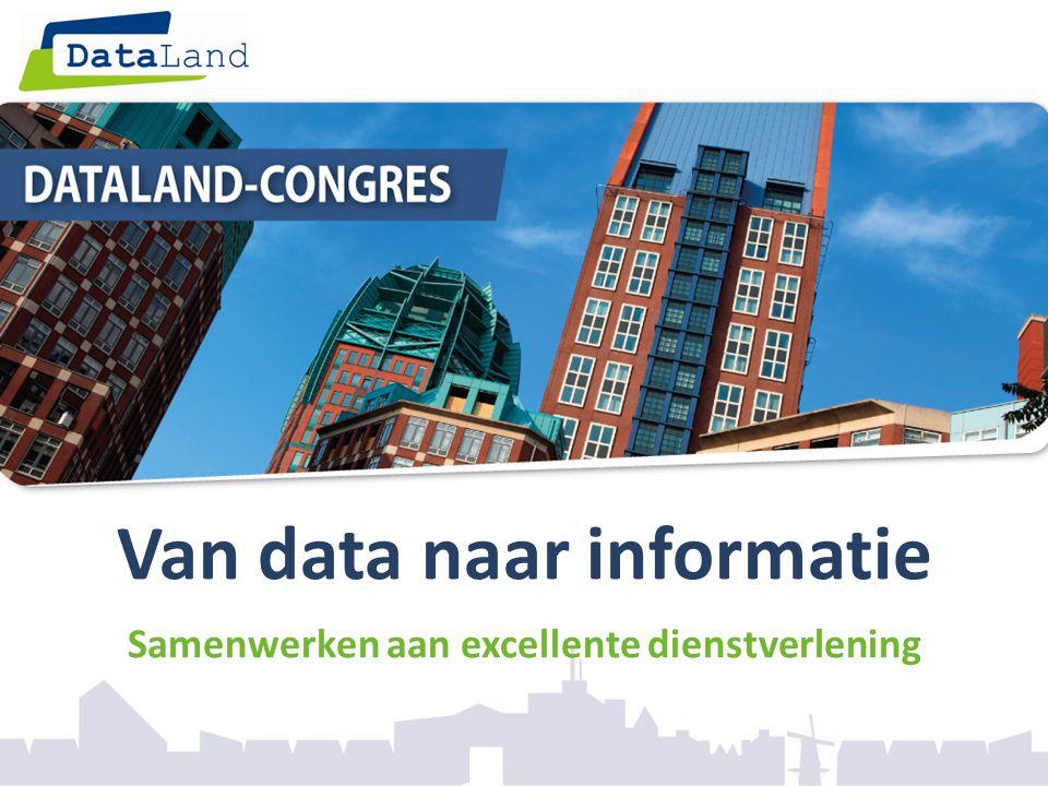 Van data naar informatie Samenwerken aan excellente dienstverlening