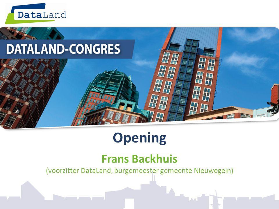 Opening Frans Backhuis (voorzitter DataLand, burgemeester gemeente Nieuwegein)