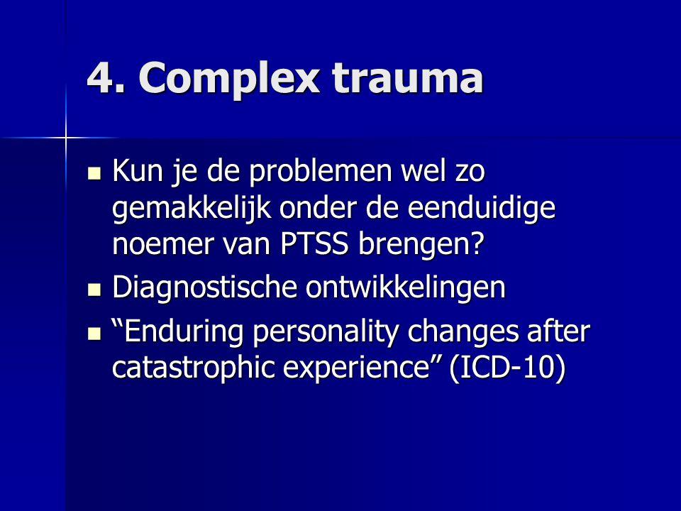 3. Trauma als een louter negatief fenomeen? Hoe onaangenaam en verschrikkelijk geweldsmisdrijven en rampen ook zijn, ze hebben soms ook positieve gevo