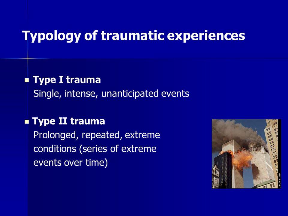 4. Complex trauma Kun je de problemen wel zo gemakkelijk onder de eenduidige noemer van PTSS brengen? Kun je de problemen wel zo gemakkelijk onder de