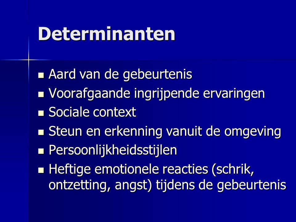 5. Het vraagstuk van de determinanten Wie ontwikkelt wel psychopathologie en wie niet? Wie ontwikkelt wel psychopathologie en wie niet? Talrijke facto
