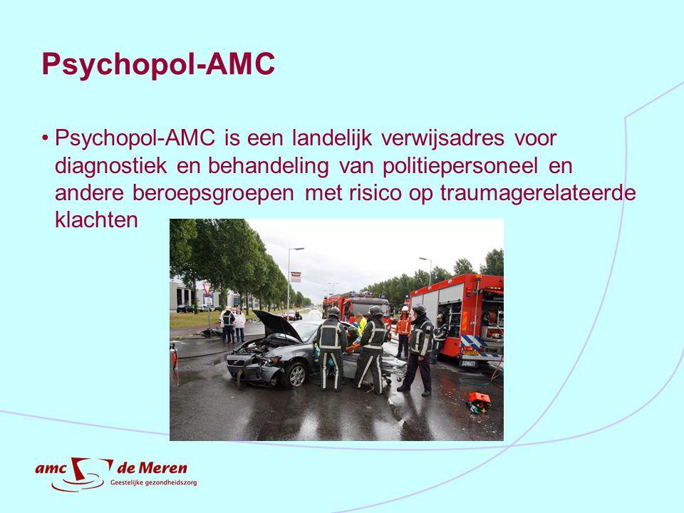 Psychopol-AMC Psychopol-AMC is een landelijk verwijsadres voor diagnostiek en behandeling van politiepersoneel en andere beroepsgroepen met risico op