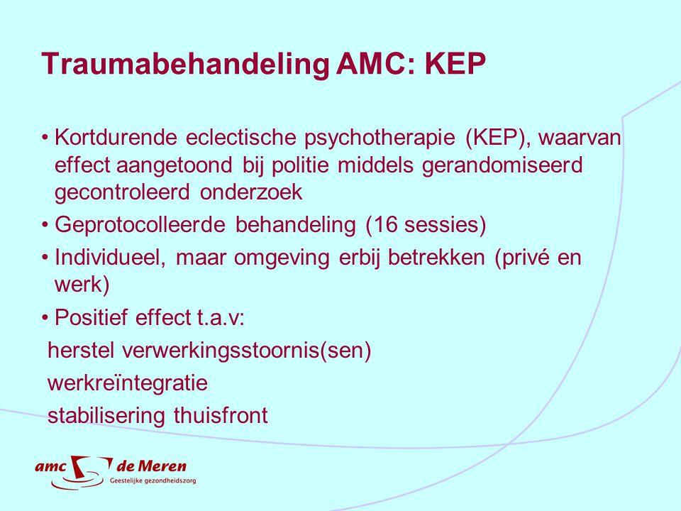 Traumabehandeling AMC: KEP Kortdurende eclectische psychotherapie (KEP), waarvan effect aangetoond bij politie middels gerandomiseerd gecontroleerd on