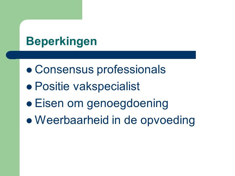 Beperkingen Consensus professionals Positie vakspecialist Eisen om genoegdoening Weerbaarheid in de opvoeding