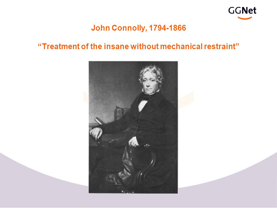 """John Connolly, 1794-1866 """"Treatment of the insane without mechanical restraint"""""""