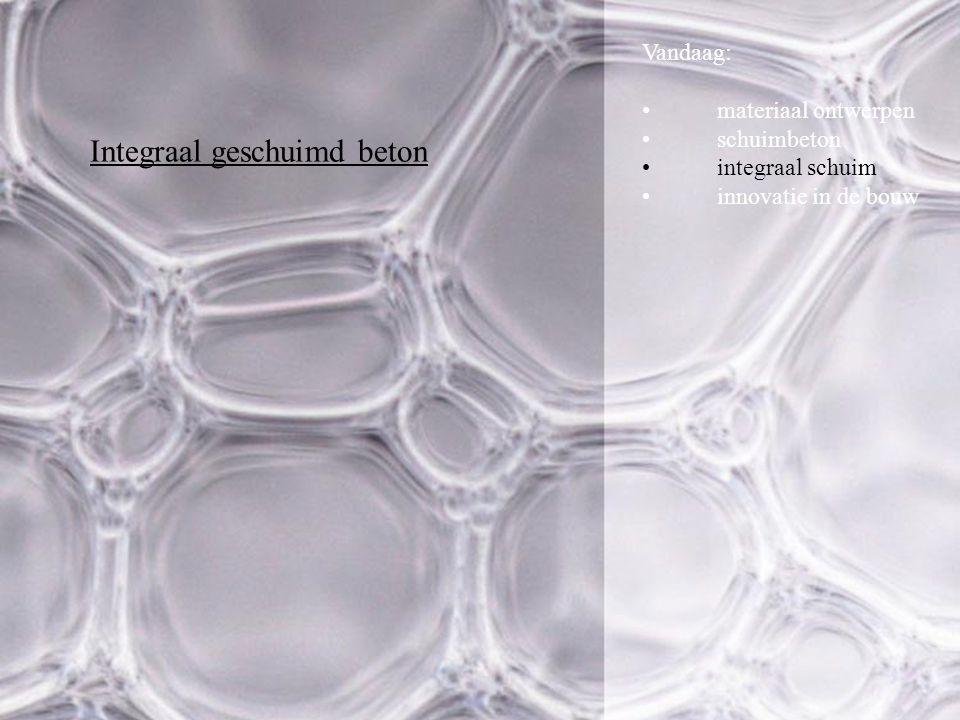 Integraal geschuimd beton Vandaag: materiaal ontwerpen schuimbeton integraal schuim innovatie in de bouw