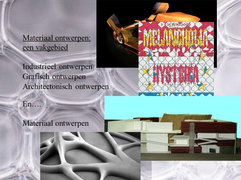 Materiaal ontwerpen: een vakgebied Industrieel ontwerpen En….