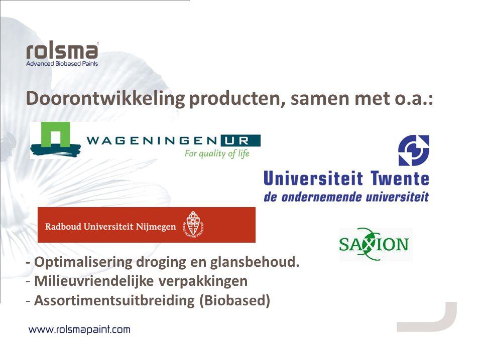 Doorontwikkeling producten, samen met o.a.: - Optimalisering droging en glansbehoud. - Milieuvriendelijke verpakkingen - Assortimentsuitbreiding (Biob