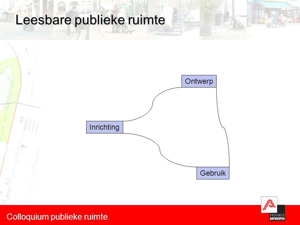 Leesbare publieke ruimte Colloquium publieke ruimte Inrichting Gebruik Ontwerp