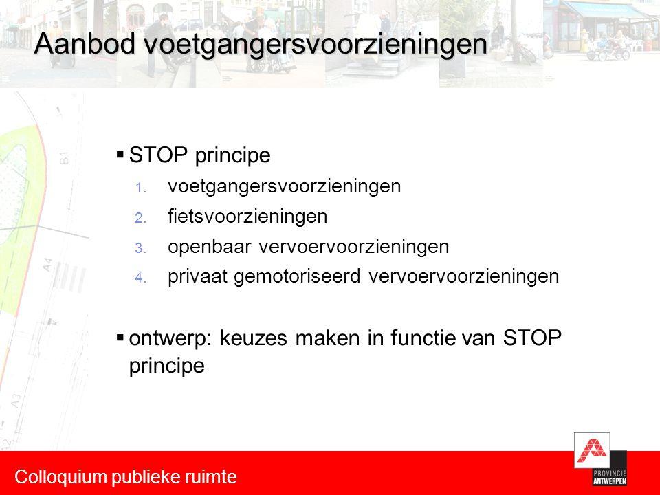 Aanbod voetgangersvoorzieningen  STOP principe 1.