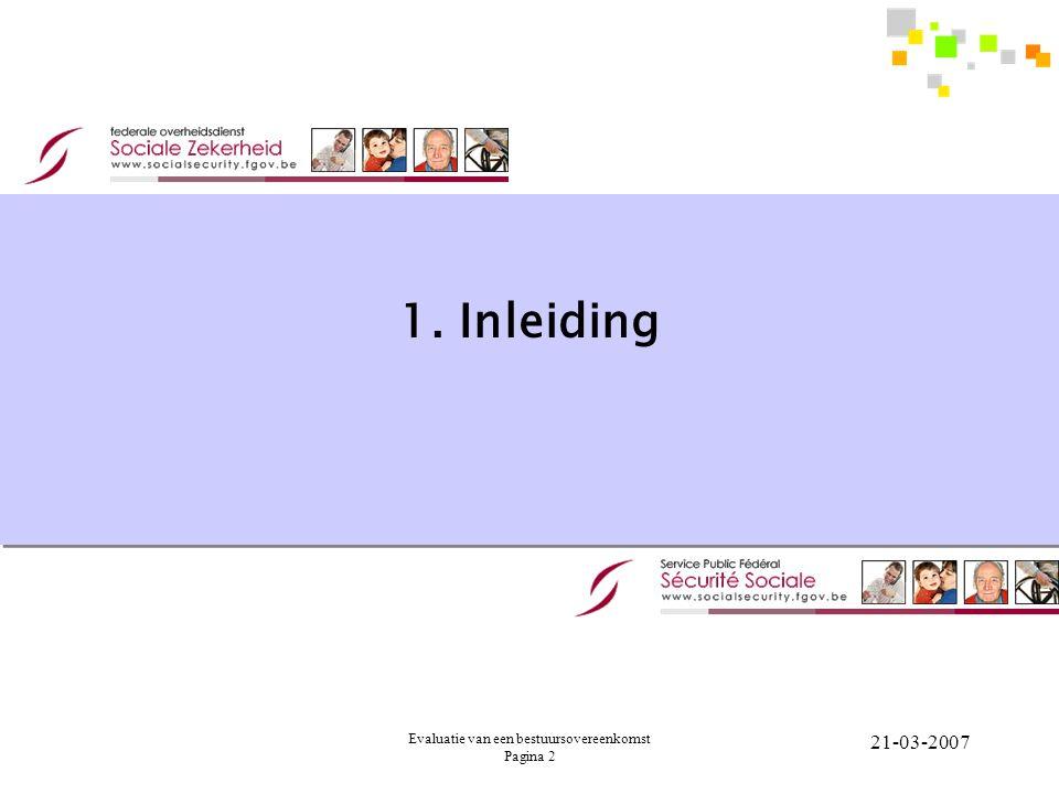 Evaluatie van een bestuursovereenkomst Pagina 2 21-03-2007 1. Inleiding