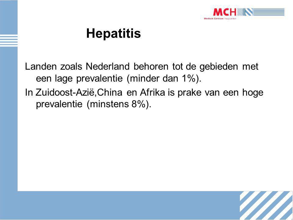 Hepatitis Landen zoals Nederland behoren tot de gebieden met een lage prevalentie (minder dan 1%).
