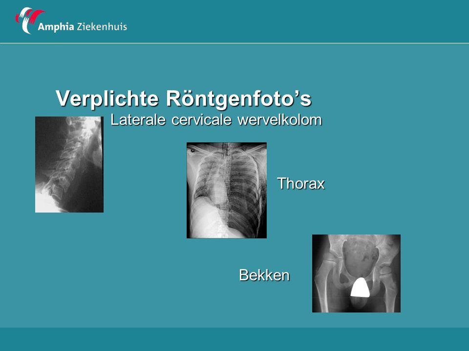 Verplichte Röntgenfoto's Laterale cervicale wervelkolom Thorax Thorax Bekken Bekken