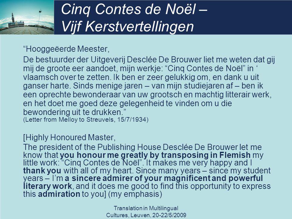 """Translation in Multilingual Cultures, Leuven, 20-22/5/2009 Cinq Contes de Noël – Vijf Kerstvertellingen """"Hooggeëerde Meester, De bestuurder der Uitgev"""