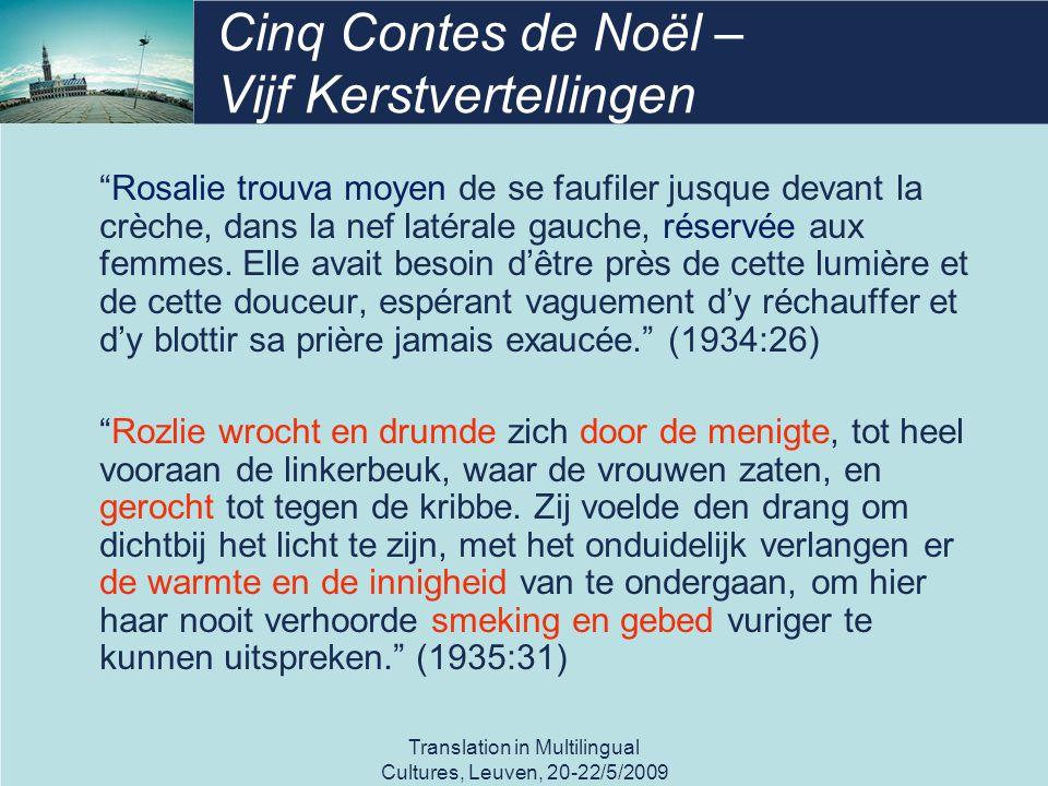 "Translation in Multilingual Cultures, Leuven, 20-22/5/2009 Cinq Contes de Noël – Vijf Kerstvertellingen ""Rosalie trouva moyen de se faufiler jusque de"