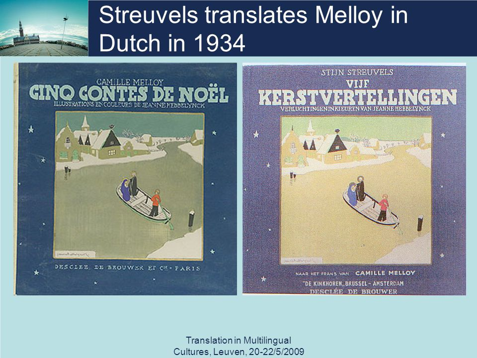 Streuvels translates Melloy in Dutch in 1934 Translation in Multilingual Cultures, Leuven, 20-22/5/2009