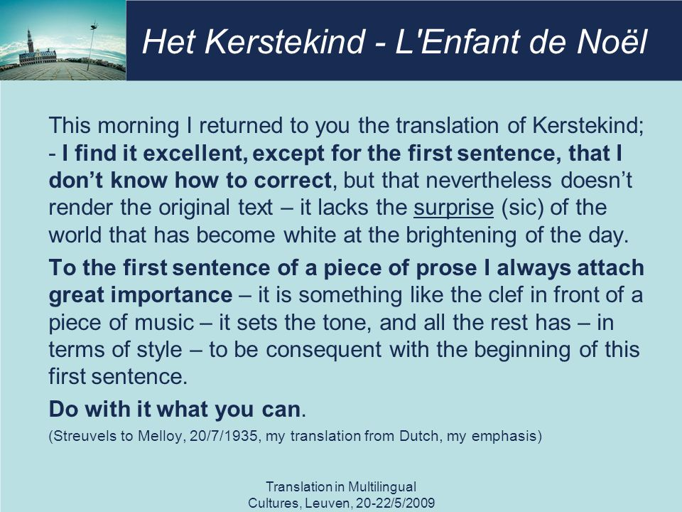 Het Kerstekind - L Enfant de Noël This morning I returned to you the translation of Kerstekind; - I find it excellent, except for the first sentence, that I don't know how to correct, but that nevertheless doesn't render the original text – it lacks the surprise (sic) of the world that has become white at the brightening of the day.