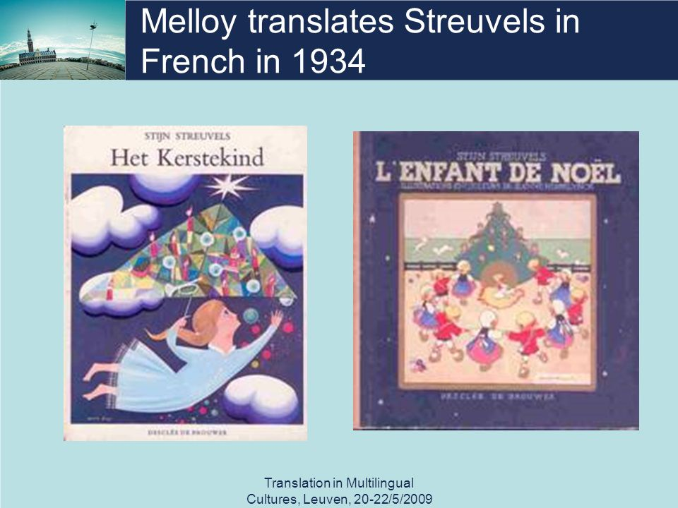 Melloy translates Streuvels in French in 1934 Translation in Multilingual Cultures, Leuven, 20-22/5/2009