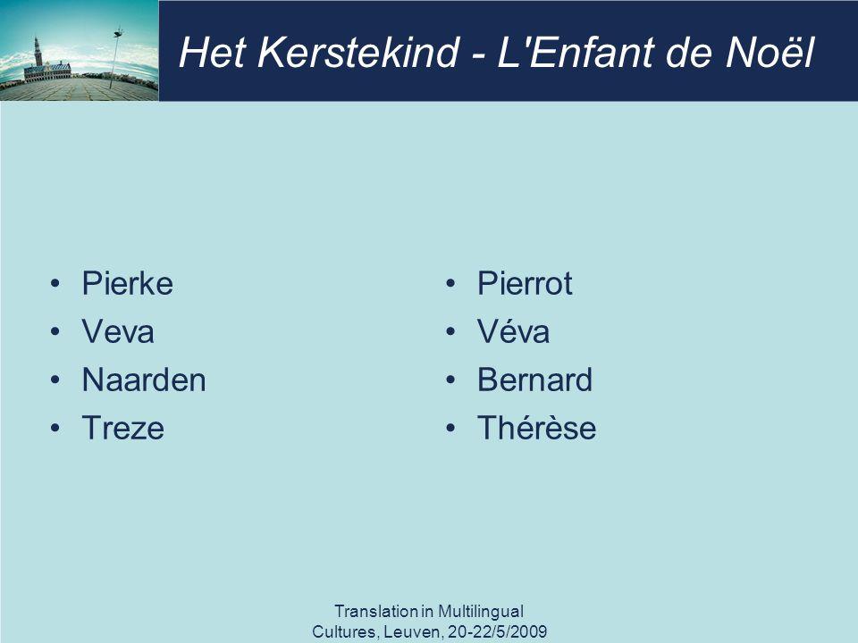 Het Kerstekind - L'Enfant de Noël Pierke Veva Naarden Treze Pierrot Véva Bernard Thérèse Translation in Multilingual Cultures, Leuven, 20-22/5/2009