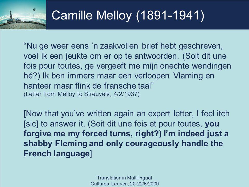 Camille Melloy (1891-1941) Nu ge weer eens 'n zaakvollen brief hebt geschreven, voel ik een jeukte om er op te antwoorden.