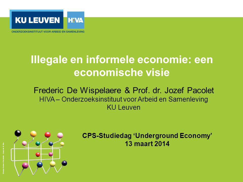 Design Charles & Ray Eames - Hang it all © Vitra CPS-Studiedag 'Underground Economy' 13 maart 2014 Illegale en informele economie: een economische visie Frederic De Wispelaere & Prof.