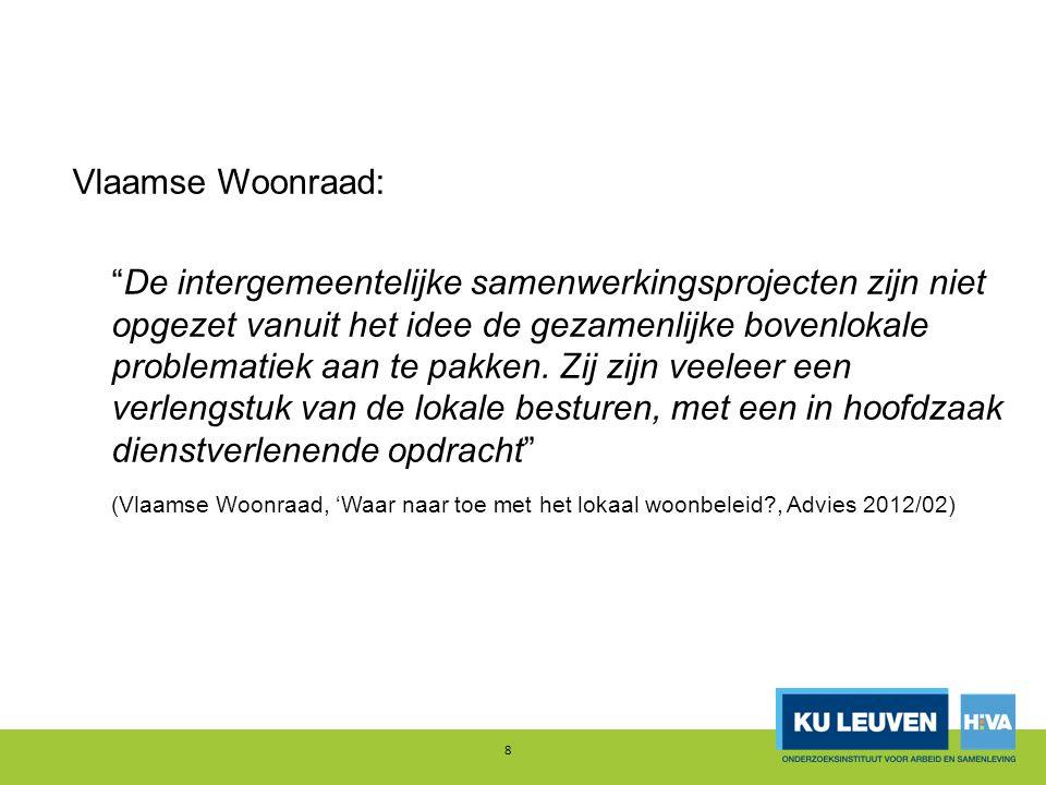 """Vlaamse Woonraad: """"De intergemeentelijke samenwerkingsprojecten zijn niet opgezet vanuit het idee de gezamenlijke bovenlokale problematiek aan te pakk"""