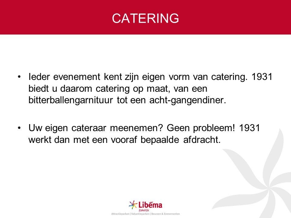 CATERING Ieder evenement kent zijn eigen vorm van catering.