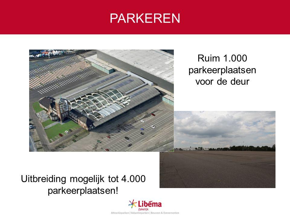 PARKEREN Uitbreiding mogelijk tot 4.000 parkeerplaatsen! Ruim 1.000 parkeerplaatsen voor de deur