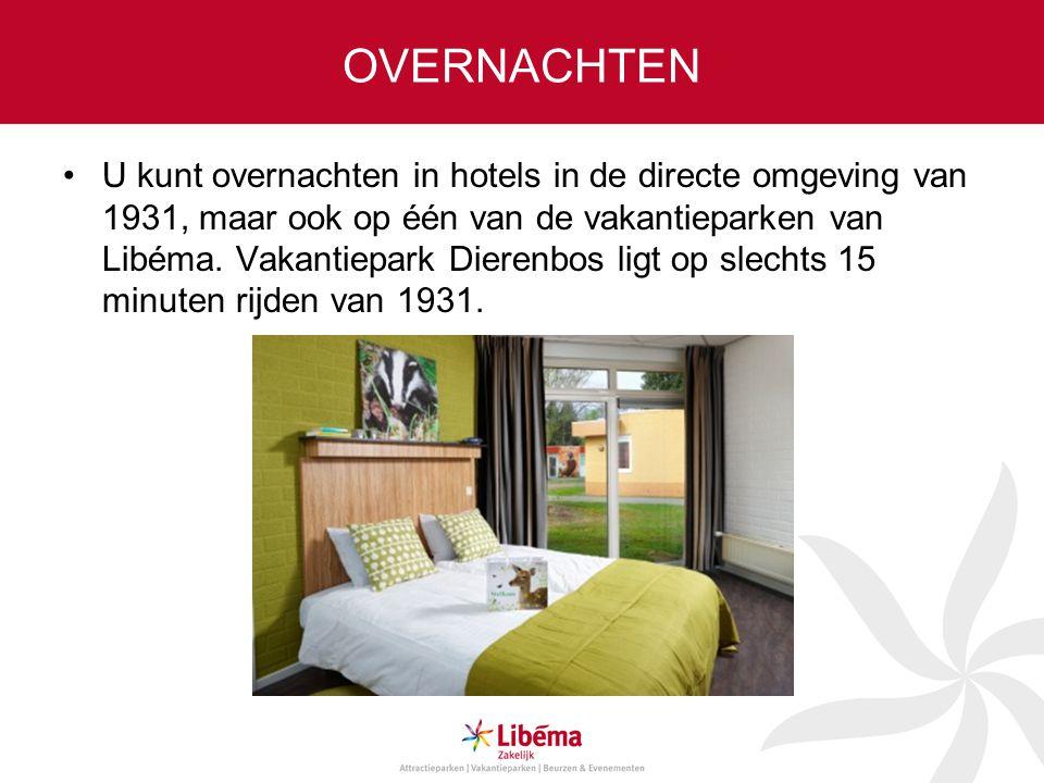 OVERNACHTEN U kunt overnachten in hotels in de directe omgeving van 1931, maar ook op één van de vakantieparken van Libéma.