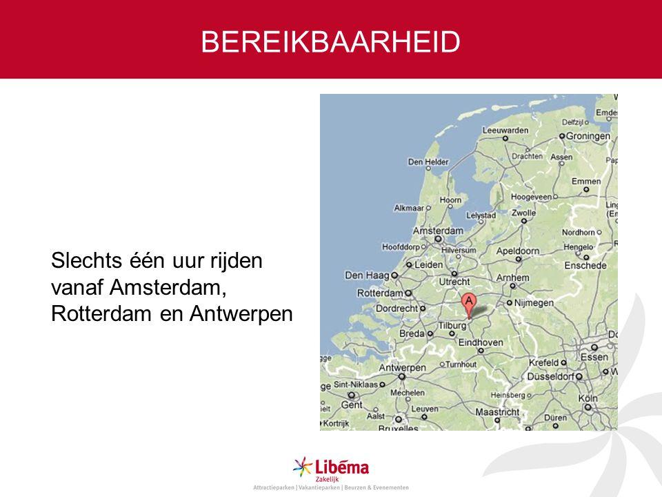 BEREIKBAARHEID Slechts één uur rijden vanaf Amsterdam, Rotterdam en Antwerpen