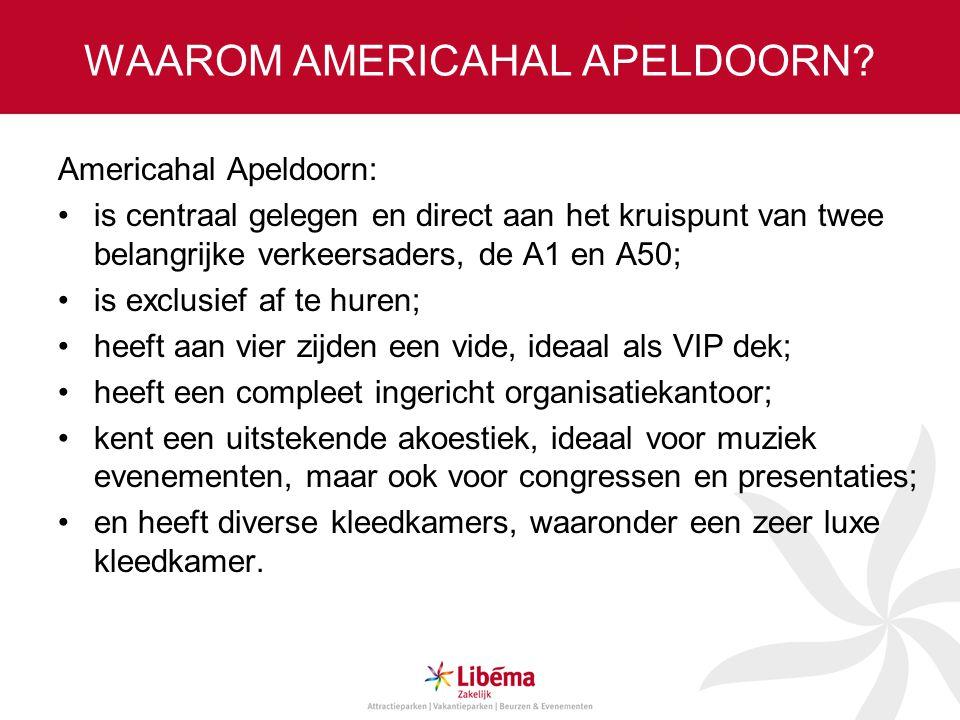 WAAROM AMERICAHAL APELDOORN? Americahal Apeldoorn: is centraal gelegen en direct aan het kruispunt van twee belangrijke verkeersaders, de A1 en A50; i