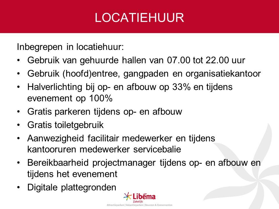LOCATIEHUUR Inbegrepen in locatiehuur: Gebruik van gehuurde hallen van 07.00 tot 22.00 uur Gebruik (hoofd)entree, gangpaden en organisatiekantoor Halv