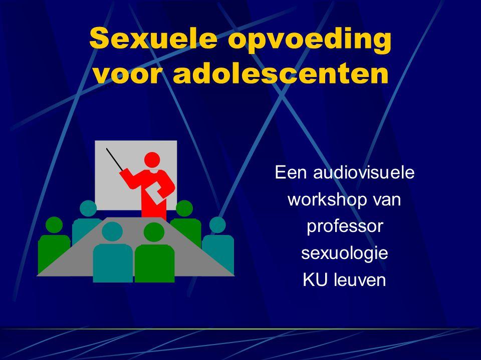 Sexuele opvoeding voor adolescenten Een audiovisuele workshop van professor sexuologie KU leuven