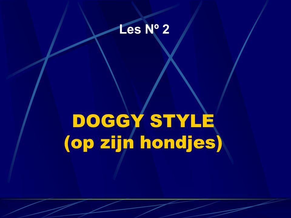 DOGGY STYLE (op zijn hondjes) Les Nº 2