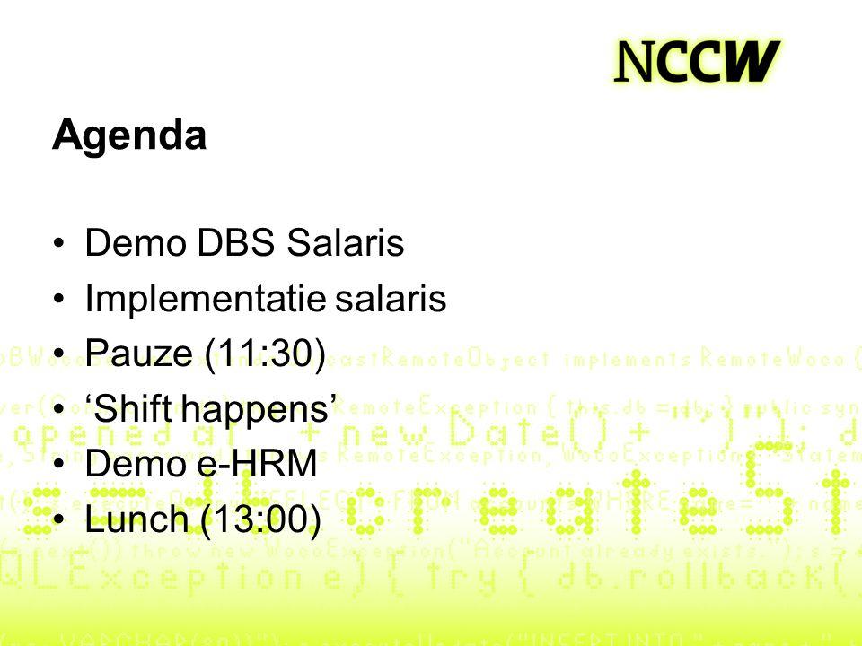 Agenda Demo DBS Salaris Implementatie salaris Pauze (11:30) 'Shift happens' Demo e-HRM Lunch (13:00)