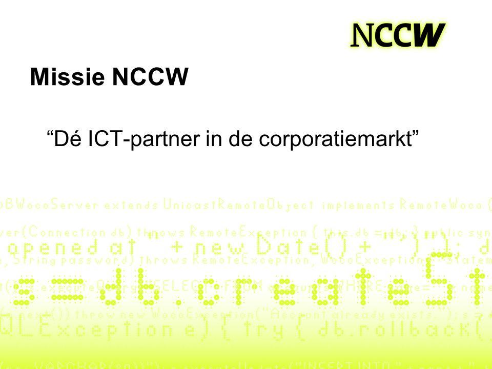 """Missie NCCW """"Dé ICT-partner in de corporatiemarkt"""""""