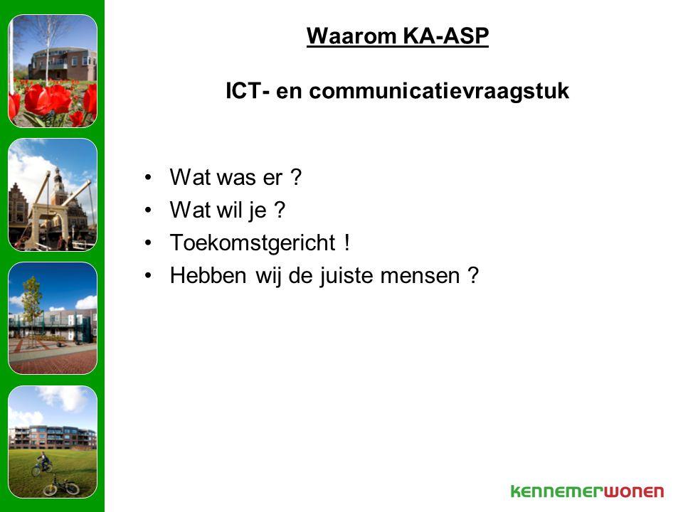 Waarom KA-ASP ICT- en communicatievraagstuk Wat was er .