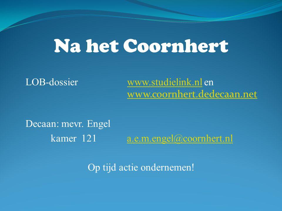 Na het Coornhert LOB-dossier www.studielink.nl en www.coornhert.dedecaan.netwww.studielink.nl www.coornhert.dedecaan.net Decaan: mevr. Engel kamer 121