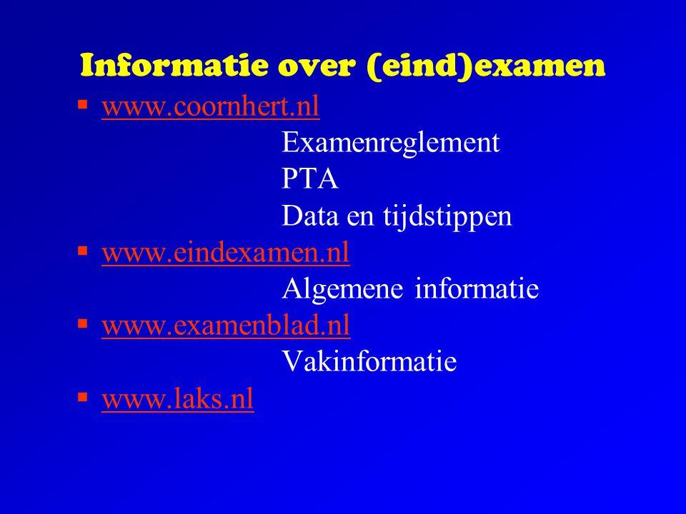 Informatie over (eind)examen  www.coornhert.nl Examenreglement PTA Data en tijdstippen  www.eindexamen.nl Algemene informatie  www.examenblad.nl Va
