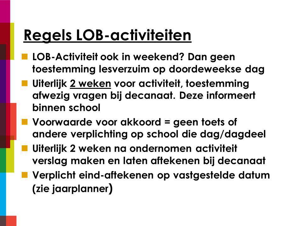 Regels LOB-activiteiten LOB-Activiteit ook in weekend.