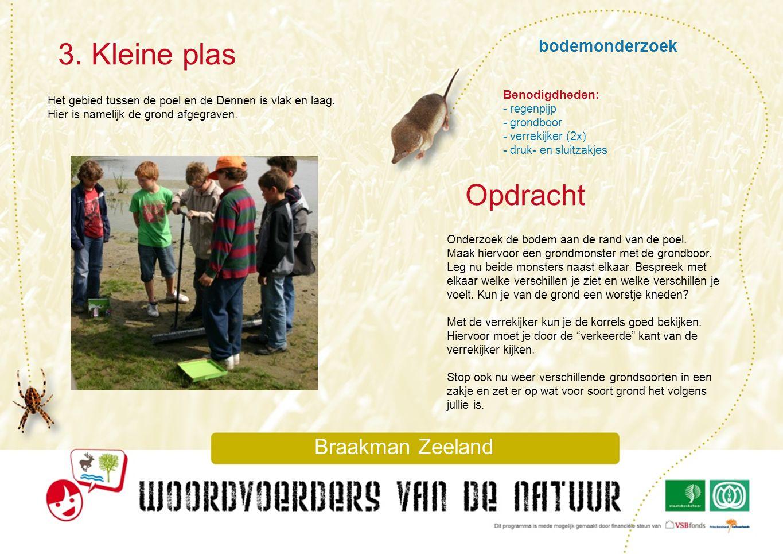 wateronderzoek 5.Kringloop Braakman Zeeland De poel in de Braakman is ontstaan door afgraving.
