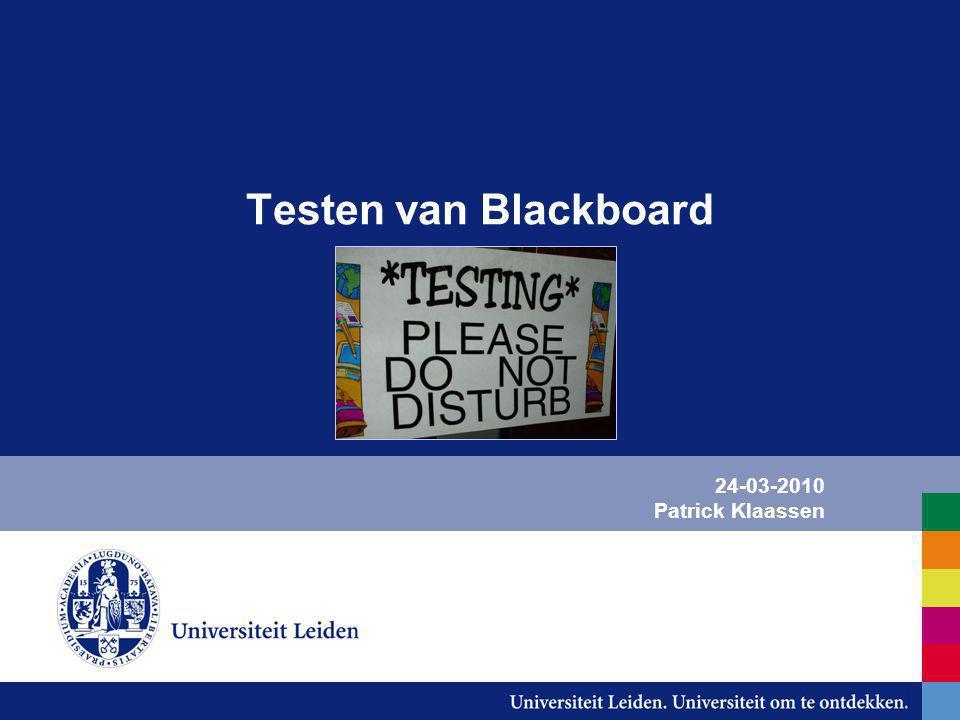 Testen van Blackboard 24-03-2010 Patrick Klaassen