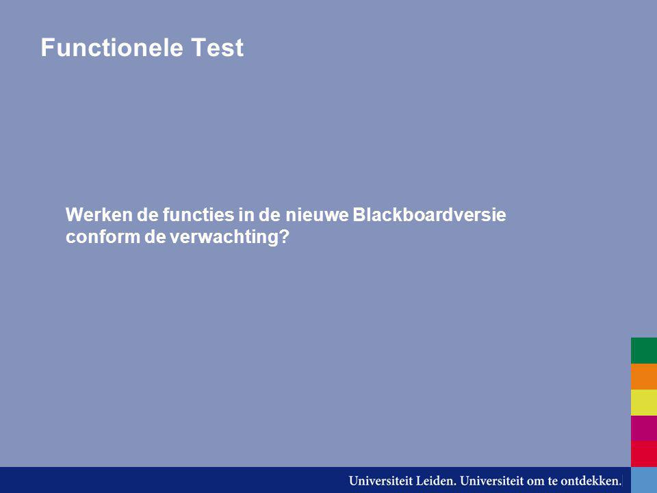 Functionele Test Werken de functies in de nieuwe Blackboardversie conform de verwachting?