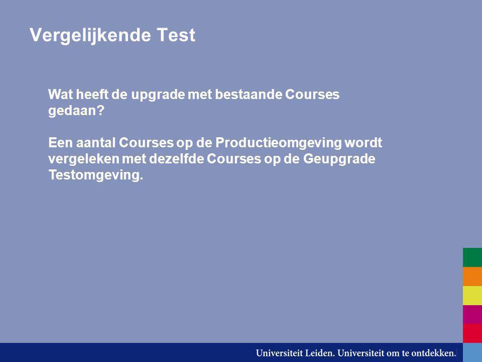 Vergelijkende Test Wat heeft de upgrade met bestaande Courses gedaan.